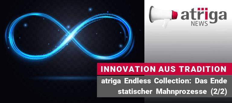 Ausgabe 33 Newsletter 2021-10-11 Atriga Endless Collection (2-2)-Beitragsbild_DE
